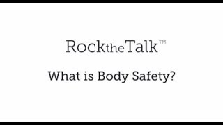 Rock the Talk™ What is Body Safety?