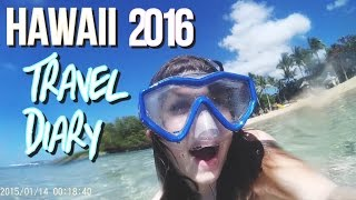 Hawaii Travel Diary 2016!!