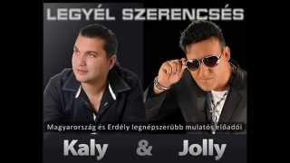 Jolly ft Kaly  - Legyél Szerencsés