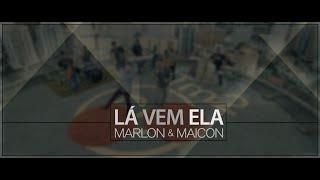 MARLON & MAICON - LÁ VEM ELA (CLIPE OFICIAL)