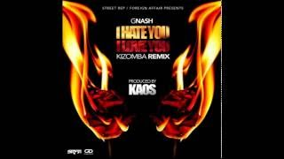 I HATE YOU I LOVE YOU (OFFICIAL KIZOMBA REMIX) Prod By KaOs