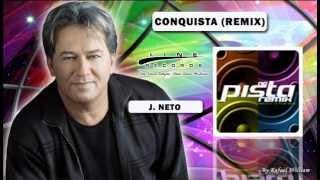 J.Neto - Conquista (remix) - CD Na Pista Remix - Line Records