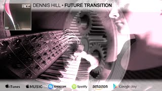 "[techno-minimal] Dennis Hill - ""Future Transition"" (Original) - Musik Research Production 2016"