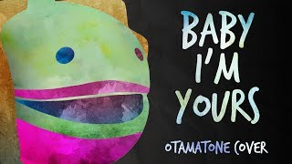 Baby I'm Yours - Otamatone Cover