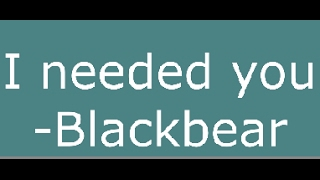 "Blackbear - ""I Needed You"""