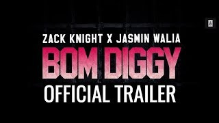 Zack Knight x Jasmin Walia - Bom Diggy (Trailer)