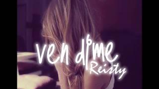 Reisty  - Ven Dime (Audio Oficial) Prod: One 4C Music