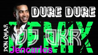 Don Omar - Dure Dure (Remix by Dj OKR) ft Jencarlos