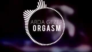 Arda Gezer - Orgasm (Official Audio)