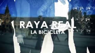 Raya Real - La Bicicleta (Lyric Video)
