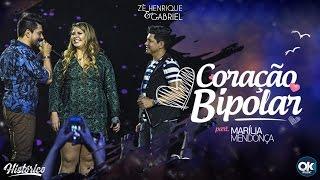 Zé Henrique & Gabriel (Part. Marília Mendonça) - Coração Bipolar - DVD Histórico