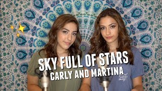 A Sky Full of Stars by Coldplay - Cover By Carly and Martina