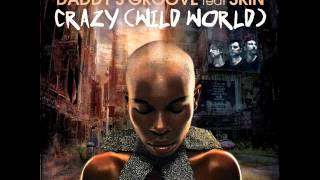 Daddy's Groove feat Skin -  Crazy (Wild World)