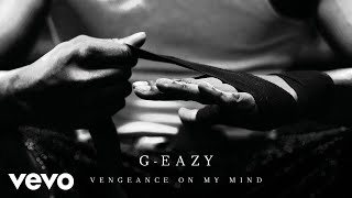 G-Eazy - Vengeance On My Mind