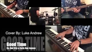 Good Time (Owl City & Carly Rae Jepsen) - Luke Andrew Cover