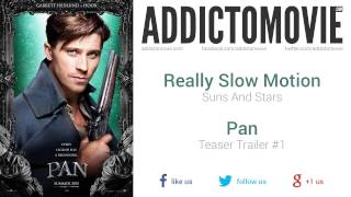Pan - Teaser Trailer #1 Music #4 (Really Slow Motion - Suns And Stars)