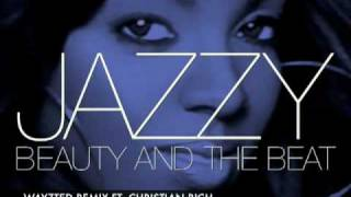 """NEW JAZZY """"WAYZTED REMIX FT. CHRISTIAN RICH"""" BEAUTY AND THE BEAT MIXTAPE"""