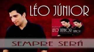 Léo Júnior - Sempre Será