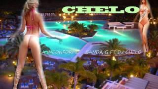 LA INCONFORME - BANDA G FT DJ CHELO .wmv