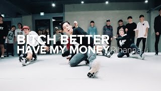 Bitch Better Have My Money - Rihanna / Koosung Jung Choreography
