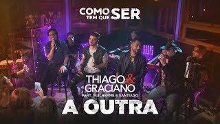 Thiago e Graciano - A Outra part. Guilherme e Santiago | DVD Como Tem Que Ser