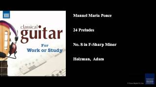 Manuel Maria Ponce, 24 Preludes, No. 8 in F-Sharp Minor
