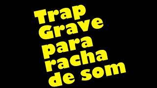Trap Som Automotivo Grave Pesado Para RTA e Racha de Som 2019