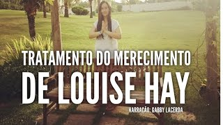 Tratamento do Merecimento - Louise Hay