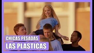 Las plásticas, realeza adolescente | CHICAS PESADAS