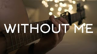Without Me - Halsey // Fingerstyle Guitar Cover