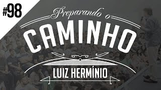 MEVAM OFICIAL - LUIZ HERMÍNIO - PREPARANDO O CAMINHO #98