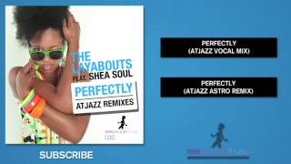 The Layabouts feat. Shea Soul - Perfectly (Atjazz Astro Remix)