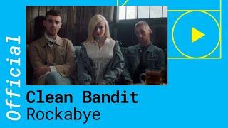 CLEAN BANDIT – ROCKABYE Feat. Sean Paul & Anne Marie (Official Music Video)