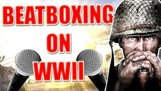 WHEN A BEATBOXER PLAYS WW2