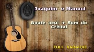 Karaokê Joaquim e Emanuel ( Acústico ) Boate Azul  + Som de Cristal  Encomenda de cliente