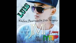Nadie Derrumba A Este Imperio J Manny Original (Luis MIP)