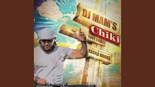 Chiki (feat. Tony Gomez & Ragga Ranks)