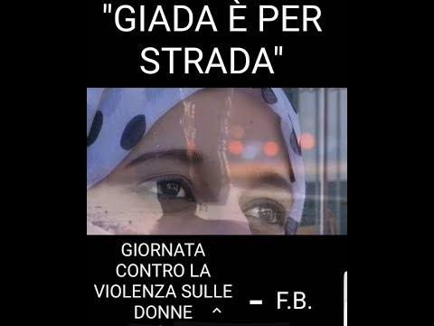 """Video: """"Giada è per strada"""" - Giornata contro la violenza sulle donne"""