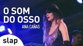 Ana Cañas - O Som do Osso (Verão Rio) [slap]