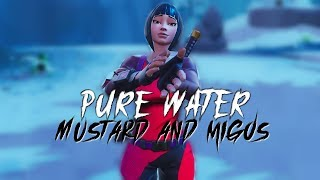 Fortnite Montage - Pure Water (Mustard, Migos)