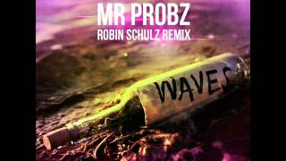 Mr Probz & Robin Schulz - Waves