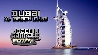 Joachim Garraud @ XL Beach Club (Dubaï)