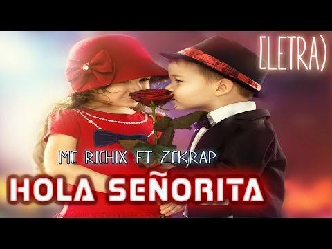 Hola Seorita Rap Romntico 2015 Mc Richix Ft Zckrap Para