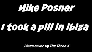 Mike Posner - I took a pill in ibiza | Piano Cover by The Three 3