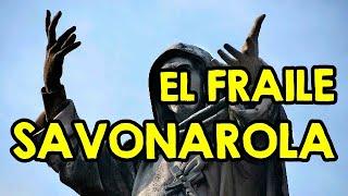 Nuestro Insolito Universo-El Fraile Savonarola
