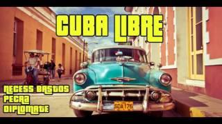 CUBA LIBRE - Necess Bastos & Diplomate & Pecra  By DAREC