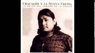 08 ESE AMARGO AMOR - Chacalón y La Nueva Crema (Autor/Comp: Augusto Loyola Castro)