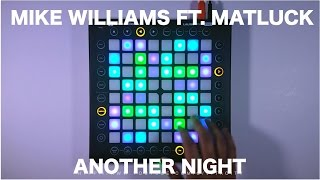 Mike Williams ft. Matluck – Another Night// Launchpad Cover/Remix