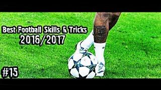 Best Football Skills & Tricks 2016/2017 | 1080i | #15
