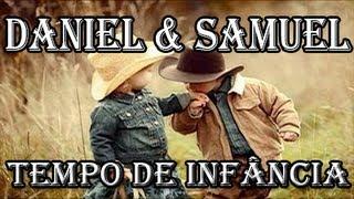 Daniel e Samuel - Tempo de Infância